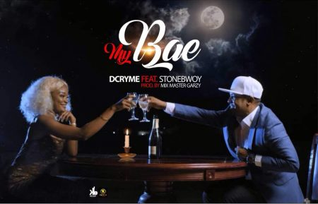 D.Cryme – My Bae ft. StoneBwoy (Prod. by Mix Master Garzy)