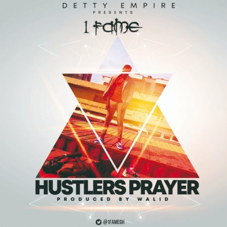 1Fame – Hustlers Prayer (Prod by WalidBeatz)