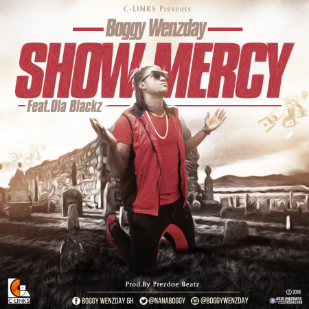 Boggy Wenzday – Show Mercy ft. Ola Blackz (Prod.by.Prezdoe Beatz)