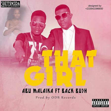 Abu Malaika – That Girl ft. Back Bush (Prod. by ODB)
