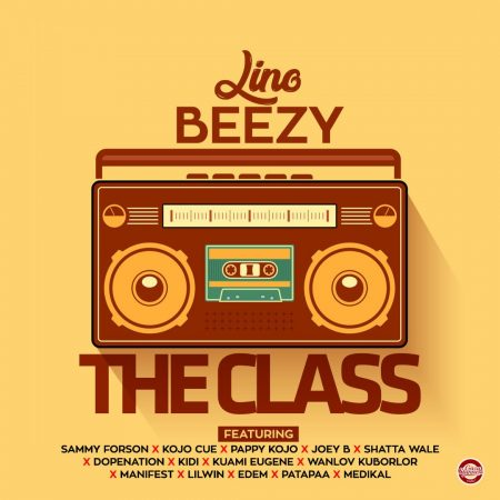 Lino Beezy – The Class ft. Various Artistes (Mixed by Apya)