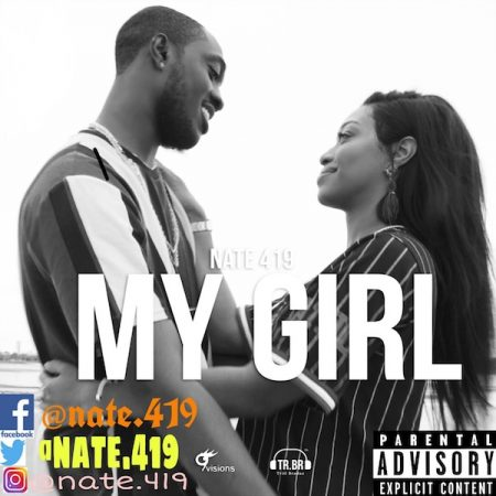 Nate 419 – My Girl (Prod. by 9Visions Productions)