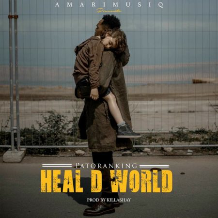 Patoranking – Heal D World (Prod. by Killa Shay)