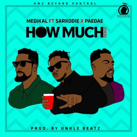 Medikal – How Much (Remix) ft. Sarkodie x Omar Sterling
