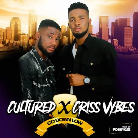 Cultured x Criss Vybes – Go Down Low (Prod. by Possigee)
