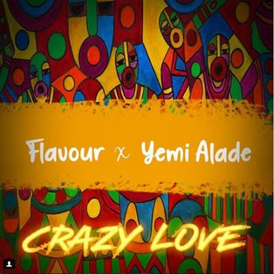 Flavour – Crazy Love ft. Yemi Alade (Prod. by Spellz)