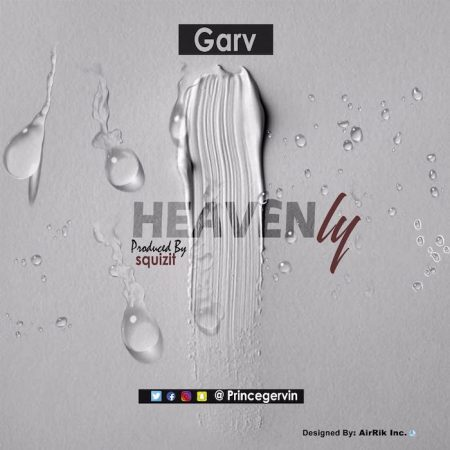 Garv – Heavenly (Prod. by Squizit)