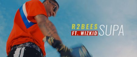 R2Bees – Supa ft. Wizkid (Official Video)