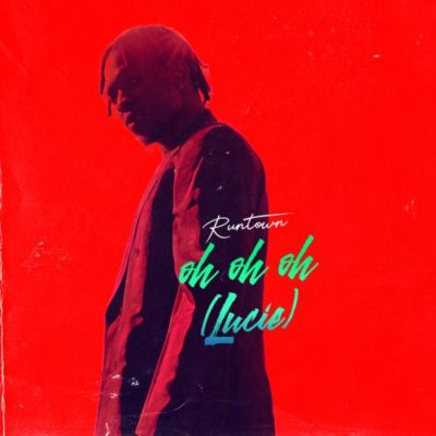 Runtown – Oh Oh Oh (Lucie) (Prod. by Del B)