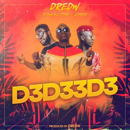 DOWNLOAD: DredW – D3D33D3 Feat. Flowking Stone & Gidochi