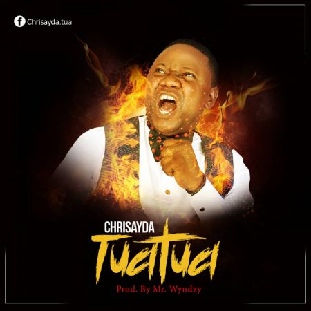 Chrisayda – Tuatua (Prod. by Mr Wyndzy)