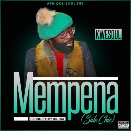 Kwesoul – Mempena (Side Chick)(Prod. by Drray Beat)