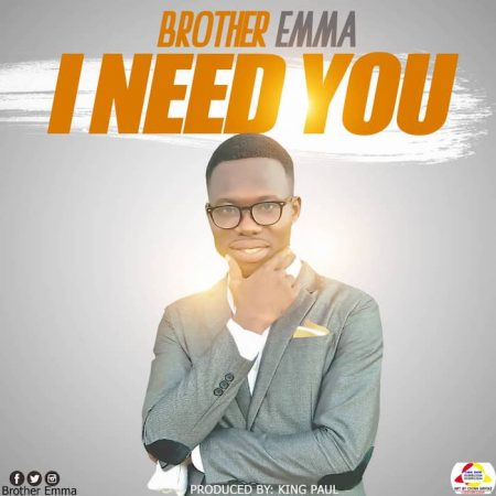 Brother Emma – I Need You (Prod. by King Paul Beatz)