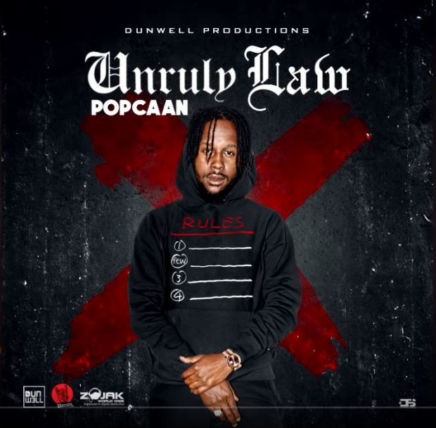 Popcaan – Unruly Law (Prod  by Dunwell)