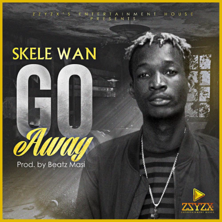 Skele Wan – Go Away (Prod. by Beatz Masi)