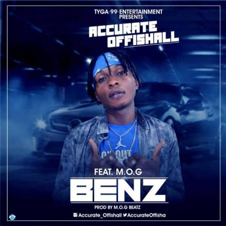 Accurate Offishall – Benz ft. Mog (Prod. by Mog Beatz)
