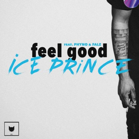 Ice Prince – Feel Good ft. Phyno x Falz