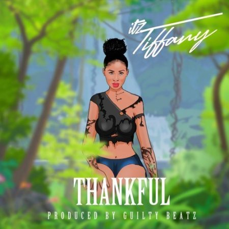 Itz Tiffany – Thankful (Prod. by Guilty Beatz)