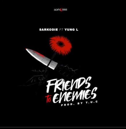 Sarkodie – Friends To Enemies ft. Yung L