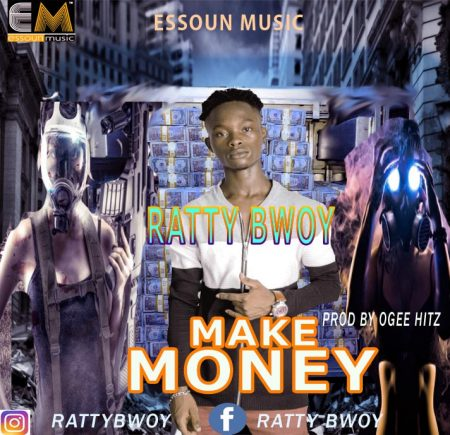 Ratty Bwoy – Make Money (Prod. by Ogee Hitz)