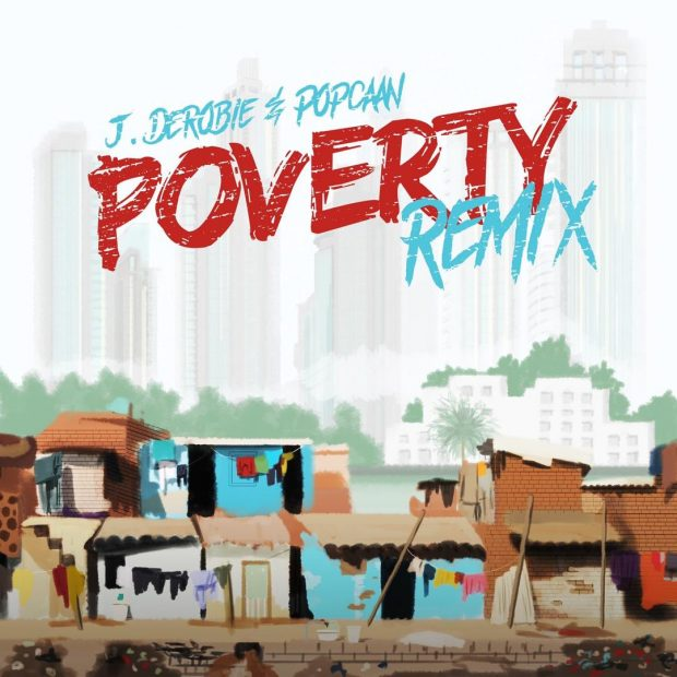 J Derobie x Popcaan - Poverty (Remix) (Prod  by Ugly Beats)