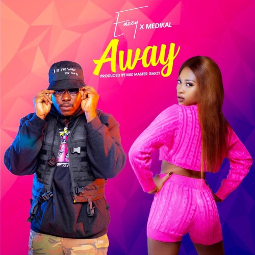 Eazzy – Away ft  Medikal (Prod  by Mix Master Garzy)