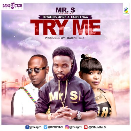 Mr. S- Try Me ft. Flowking Stone x Karoli Naa (Prod. by Harpsi Beat)