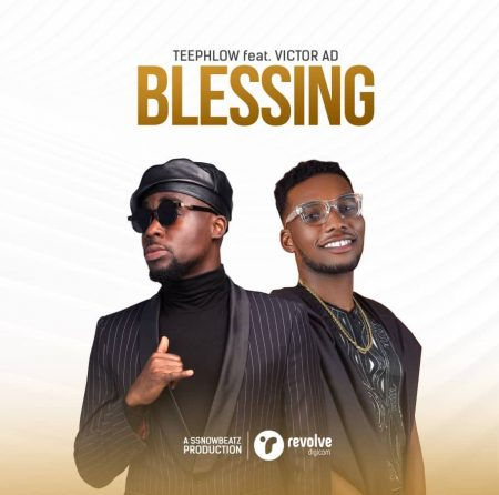 Teephlow – Blessing ft. Victor AD (Prod. by Ssnowbeatz)