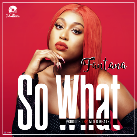 Fantana – So What (Prod. by Mog Beatz)