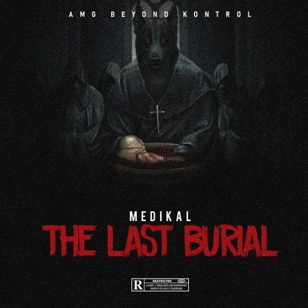 Medikal – The Last Burial (Strongman Diss)(Prod. by Chensee Beatz)