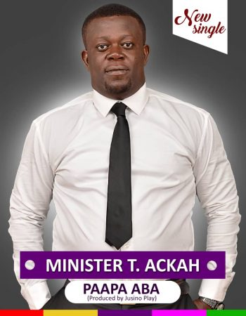 Minister T Ackah – Paapa Aba (Prod. by Jusino Play)