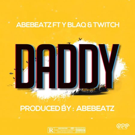 AbeBeatz – Daddy ft. YBlaq x Twitch (Prod. by AbeBeatz)