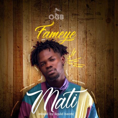 Fameye – Mati (Mixed by Liquid Beatz)