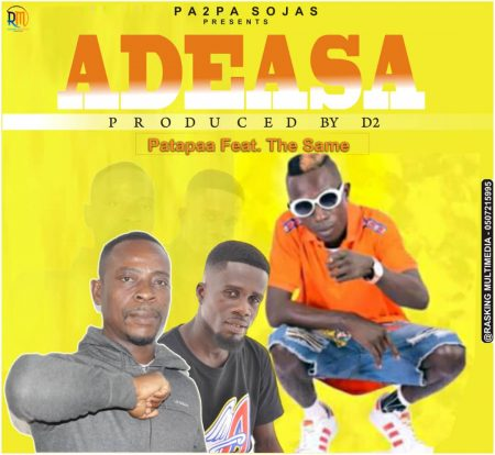 Patapaa – Adeasa ft. The Same (Prod.by D2)