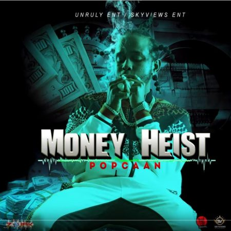 Popcaan – Money Heist (Prod. by Unruly Ent)
