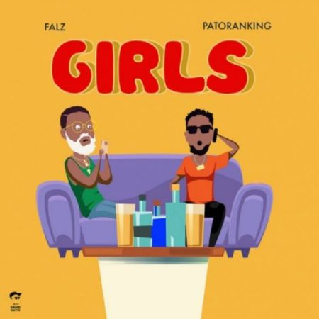 Falz – Girls ft. Patoranking (Prod. by C-Tea Beatz)