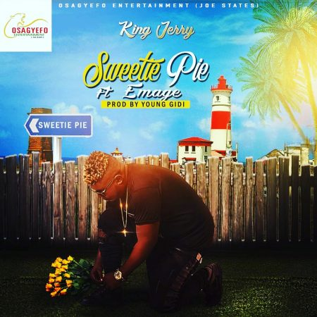 King Jerry – Sweetie Pie ft. Emage (Prod. by Young Gidi)