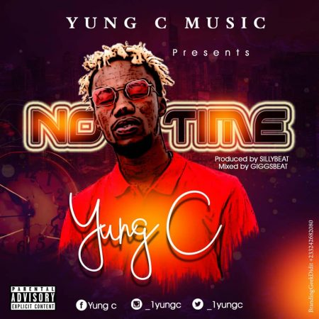 Yung C – No Time (Prod. by Silly Beatz)