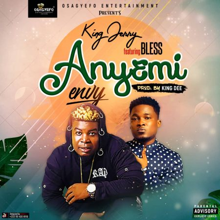 King Jerry – Anyemi ft Bless (Prod. by Kin Dee)