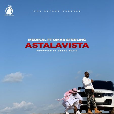 Medikal – Astalavista ft. Omar Sterling (Official Video)