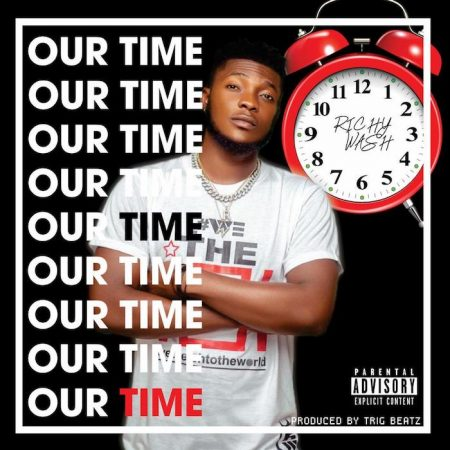 Richy Wash – Our Time (Prod. by Trig Beatz)