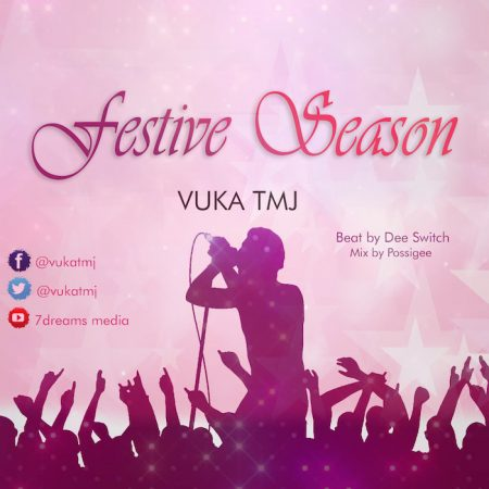 Vuka TMJ – Festive Season (Prod. by Dee Switch)