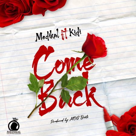 Medikal – Come Back ft. Kidi (Prod. Mog Beatz)