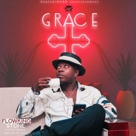 FlowKing Stone – Grace (Prod By Chensee)