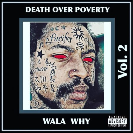 Wala Why – Death over Poverty EP (Vol. 2)