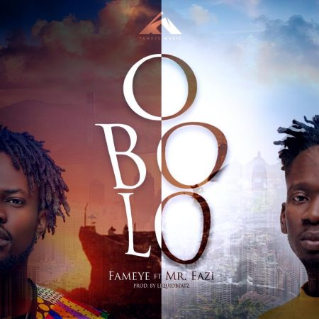 Fameye – OBOLO ft. Mr Eazi (Prod. Liquid Beatz)
