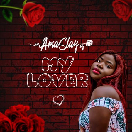Ama Slay – My Lover (Prod. by Peewezel)