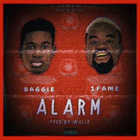 Baggie – Alarm ft. 1Fame (Prod. by Walid Beatz)