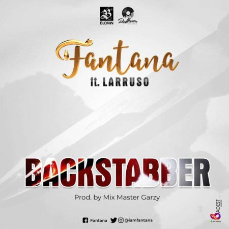 Fantana – BackStabber ft. Larruso (Wendy Shay Diss)