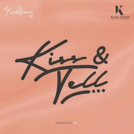 Kashbwoy – Kiss & Tell (Prod. by VT)